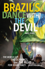 Brazil's Dance with the Devil: The World Cup, the Olympics, and the Fight for Democracy Cover Image
