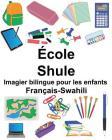 Français-Swahili École/Shule Imagier bilingue pour les enfants Cover Image