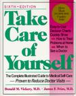 Take Care Of Yourself: The Complete Illustrated Guide To Medical Self-care, Sixth Edition Cover Image