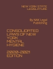 Consolidated Laws of New York Mental Hygiene 2020-2021 Edition: By NAK Legal Publishing Cover Image