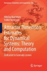Attractor Dimension Estimates for Dynamical Systems: Theory and Computation: Dedicated to Gennady Leonov (Emergence #38) Cover Image
