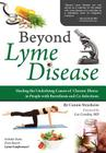 Beyond Lyme Disease: Healing the Underlying Causes of Chronic Illness in People with Borreliosis and Co-Infections Cover Image