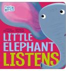 Little Elephant Listens (Hello Genius) Cover Image
