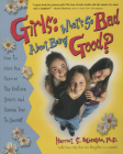 Girls: What's So Bad about Being Good?: How to Have Fun, Survive the Preteen Years, and Remain True to Yourself Cover Image