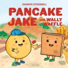 Pancake Jake and Wally Waffle Cover Image