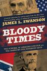 Bloody Times: The Funeral of Abraham Lincoln and the Manhunt for Jefferson Davis Cover Image