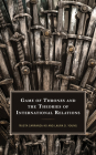 Game of Thrones and the Theories of International Relations (Politics) Cover Image