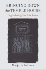 Bringing Down the Temple House: Engendering Tractate Yoma (HBI Series on Jewish Women) Cover Image