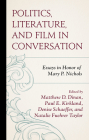Politics, Literature, and Film in Conversation: Essays in Honor of Mary P. Nichols Cover Image