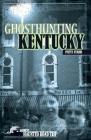 Ghosthunting Kentucky (America's Haunted Road Trip) Cover Image