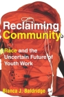 Reclaiming Community: Race and the Uncertain Future of Youth Work Cover Image