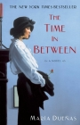The Time In Between: A Novel Cover Image