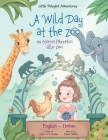 A Wild Day at the Zoo / Un Giorno Pazzesco allo Zoo - Bilingual English and Italian Edition: Children's Picture Book Cover Image