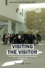Visiting the Visitor: An Enquiry Into the Visitor Business in Museums Cover Image