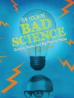 Bad Science: Quacks, Hacks, and Big Pharma Flacks Cover Image