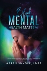 Black Mental Health Matters: The Ultimate Guide for Mental Health Awareness in the Black Community. Cover Image