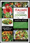 Italian Home Cooking 2021 Vol. 2 Salads and Bowls: Quick and easy recipes from Italy. This second volume will walk you through yummy and low--budget r Cover Image