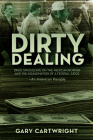Dirty Dealing: Drug Smuggling on the Mexican Border and the Assassination of a Federal Judge: An American Parable Cover Image