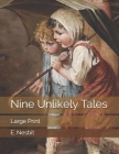 Nine Unlikely Tales: Large Print Cover Image