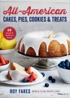 All-American Cakes, Pies, Cookies & Treats: 60 Simple & Traditional Sweets Cover Image