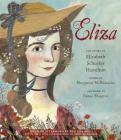 Eliza: The Story of Elizabeth Schuyler Hamilton: With an Afterword by Phillipa Soo, the Original Eliza from Hamilton: An American Cover Image