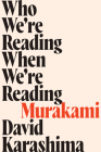Who We're Reading When We're Reading Murakami Cover Image