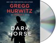 Dark Horse: An Orphan X Novel Cover Image