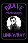 Link Wray Brave Coloring Book: Funny Coloring Book Cover Image