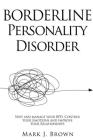 Borderline Personality Disorder: Spot and manage your BPD, Control Your Emotions and Improve Your Relationships Cover Image