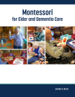 Montessori for Elder and Dementia Care, Volume 1 Cover Image