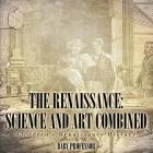 The Renaissance: Science and Art Combined - Children's Renaissance History Cover Image