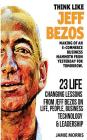 Think like Jeff Bezos: Making of an e-commerce business mammoth from yesterday for tomorrow: 23 life changing lessons from Jeff Bezos on Life Cover Image