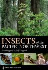 Insects of the Pacific Northwest (A Timber Press Field Guide) Cover Image