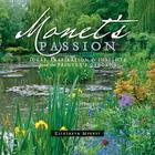 Monet's Passion: Ideas, Inspiration & Insights from the Painter's Gardens Cover Image