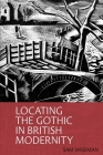 Locating the Gothic in British Modernity Cover Image