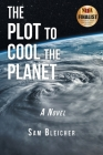 The Plot to Cool the Planet Cover Image