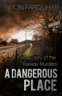 A Dangerous Place: The Story of the Railway Murders Cover Image