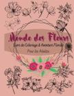 Le Monde des Fleurs: Livre de Coloriage et Aventure Florale pour Adultes Cover Image