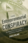 The Entrepreneurial Conspiracy: Six Behaviors That Conspire to Derail Your Company Cover Image