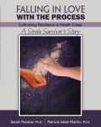 Falling in Love with the Process: Cultivating Resilience in Health Crisis: A Stroke Survivor's Story Cover Image