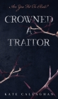 Crowned A Traitor Cover Image