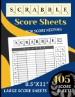 Scrabble Score Sheets: 105 Large Scrabble Score sheets for 2-4 Players (Score Record Book for Scrabble Board Game) Score Pads for Scrabble Pu Cover Image