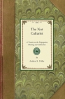 Nut Culturist: A Treatise on the Propagation, Planting and Cultivation of Nut-Bearing Trees and Shrubs, Adapted to the Climate of the (Gardening in America) Cover Image
