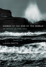 Energy at the End of the World: An Orkney Islands Saga (Infrastructures) Cover Image