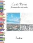 Cool Down - Livro para colorir para adultos: Berlim Cover Image