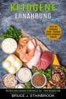 Ketogene Ernährung: Arten Von Ketogenen Diäten (Wie Man Faule Ketogene Ernährung Zu Tun - Faule Ketogene Diät) Cover Image