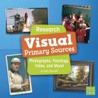 Research Visual Primary Sources: Photographs, Paintings, Video, and More! Cover Image