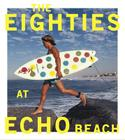 The Eighties at Echo Beach Cover Image