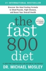 The Fast800 Diet: Discover the Ideal Fasting Formula to Shed Pounds, Fight Disease, and Boost Your Overall Health Cover Image