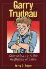 Garry Trudeau: Doonesbury and the Aesthetics of Satire (Great Comics Artists) Cover Image
